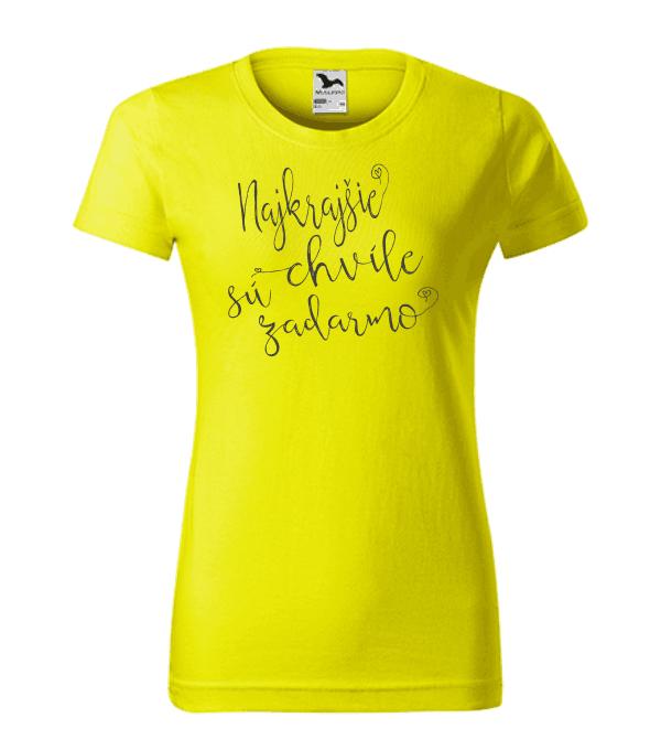 dámske tričko - najkrajšie chvíle sú zadarmo farba citrónová 96
