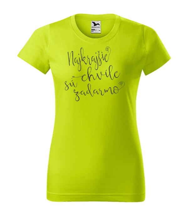 dámske tričko - najkrajšie chvíle sú zadarmo farba limetková 62