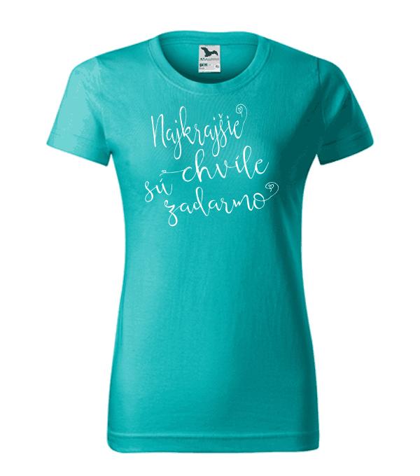 dámske tričko - najkrajšie chvíle sú zadarmo farba smaragdovo zelená 19