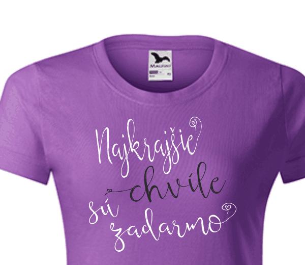 dámske tričko - najkrajšie chvíle sú zadarmo