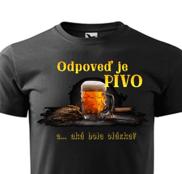 pánske tričko - vtipné tričko - odpoveď je pivo